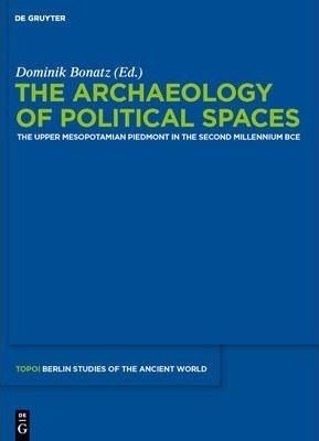 The Archaeology of Political Spaces