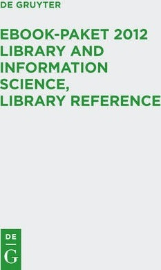 eBook-Paket 2012 Library and Information Science, Library Reference / eBook Package 2012 Library and Information Science, Library Reference