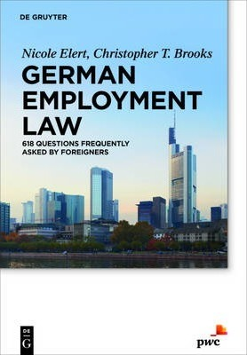 German Employment Law  618 Questions Frequently Asked by Foreigners