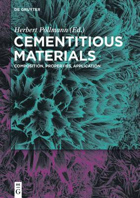 Cementitious Materials  Composition, Properties, Application