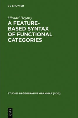 A Feature-Based Syntax of Functional Categories