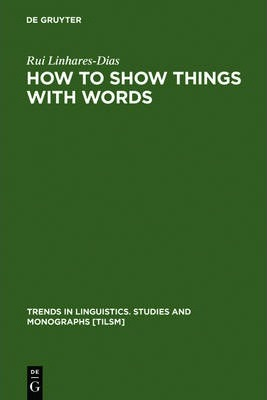 How to Show Things with Words