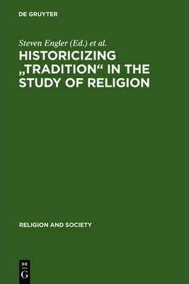 "Historicizing ""Tradition"" in the Study of Religion"