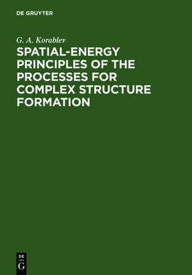 Spatial-Energy Principles of the Processes for Complex Structure Formation