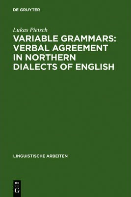 Variable Grammars: Verbal Agreement in Northern Dialects of English