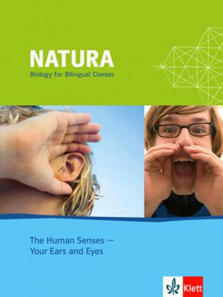 Natura - Biology for bilingual classes / The Human Senses - Your Ears and Eyes