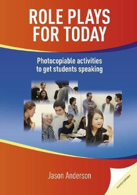 Role Plays for Today : Photocopiable activities to get students speaking. Book with photocopiable activites