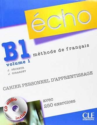 Écho B1.1. Cahier personnel d'apprentissage + CD audio + corrigés