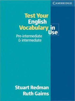 Test your English Vocabulary in Use. Pre-Intermediate and Intermediate Edition - New Edition
