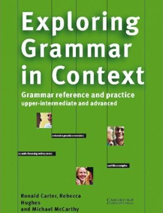 Exploring Grammar in Context. Upper-intermediate and Advanced