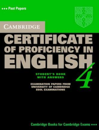 Cambridge Certificate of Proficiency in English 4. Self Study Pack