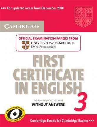 Cambridge First Certificate in English 3 - Updated Exam. Official Examination Papers form University of Cambridge ESOL Examinations