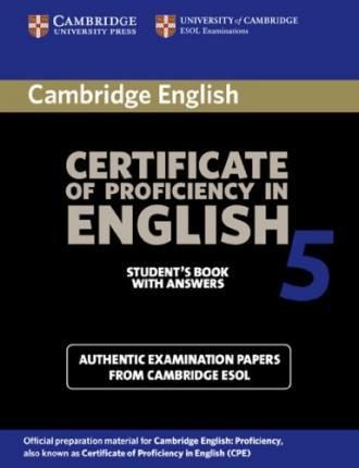 Cambridge Certificate of Proficiency in English 5. Student's Book with Answers