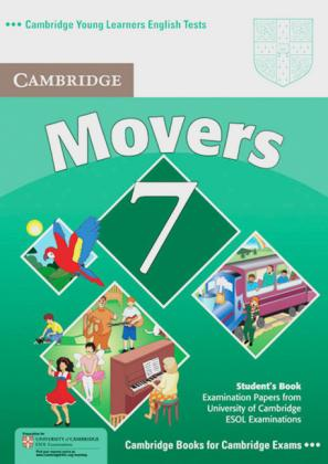 Cambridge Young Learners English Tests. Examination papers from the University of Cambridge Local Examinations Syndicate / Cambridge Movers 7. Student's Book