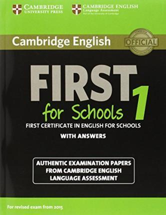 Cambridge English First for Schools 1 for updated exam. Student's Book with answers