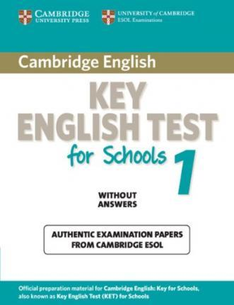 Cambridge KET for Schools 1. Student's Book without answers