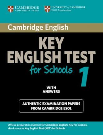 Cambridge KET for Schools 1. Student's Book with answers