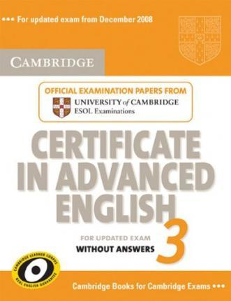 Cambridge CAE 3 - Updated Exam. Official exam papers from University of Cambridge ESOL Examinations