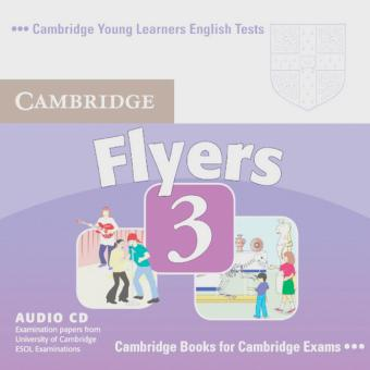 Cambridge Young Learners English Tests. Begleitende Audio CD zu Cambridge Young Learners English Test Flyers 3