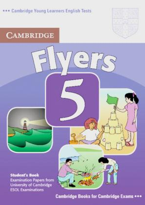 Cambridge Young Learners English Tests. Student's Book. Flyers 5
