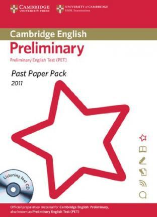 Cambridge English: Preliminary 2011 (PET). Past Paper Pack with CD