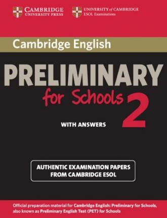 Cambridge Preliminary English Test for Schools 2. Student's Book with answers