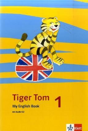 Tiger Tom ab Klasse 1. Activity Book 1. Schuljahr. Nordrhein-Westfalen und Hamburg