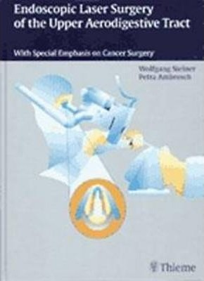 Endoscopic Laser Surgery of the Upper Aerodigestive Tract  With Special Emphasis on Tumor Surgery