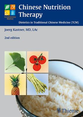 Chinese Nutrition Therapy - Joerg Kastner