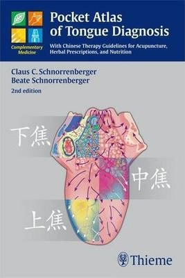 Pocket Atlas of Tongue Diagnosis - Claus C. Schnorrenberger, Beate Schnorrenberger
