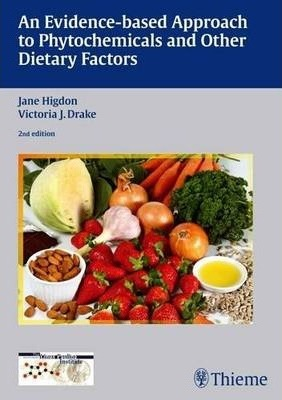 An Evidence-based Approach to Phytochemicals and Other Dietary Factors - Jane Higdon, Victoria J. Drake, Linus Pauling Institute