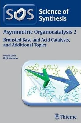 Science of Synthesis: Asymmetric Organocatalysis Vol. 2