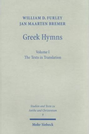Greek Hymns: Band 1: A Selection of Greek Religious Poetry from the Archaic to the Hellenistic Period