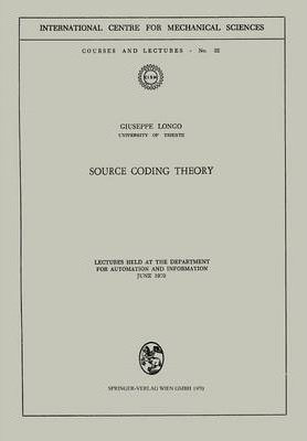 Source Coding Theory  Lectures Held at the Department for Automation and Information June 1970