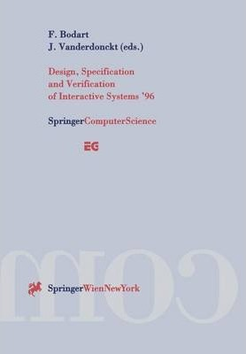 Design, Specification and Verification of Interactive Systems '96: Proceedings of the Eurographics Workshop in Namur, Belgium, June 5-7, 1996