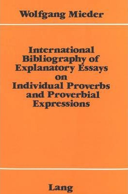 international bibliography of explanatory essays on individual  international bibliography of explanatory essays on individual proverbs and proverbial expressions
