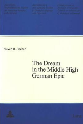 Dream in the Middle High German Epic : Steven R  Fischer : 9783261031389