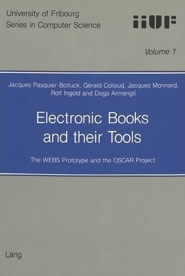 Electronic Books and Their Tools: The WEBS Prototype and the OSCAR Project