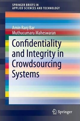 Confidentiality and Integrity in Crowdsourcing Systems