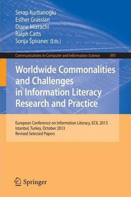 Thebridgelondon-ils.co.uk Worldwide Commonalities and Challenges in Information Literacy Research and Practice : European Conference, ECIL 2013, Istanbul, Turkey, October 22-25, 2013. Revised Selected Papers image