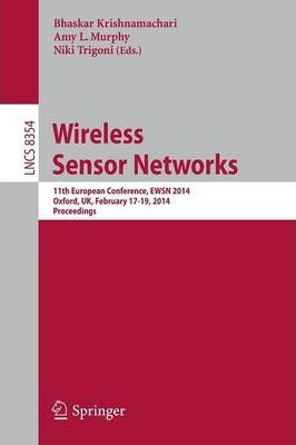 Wireless Sensor Networks: 11th European Conference, EWSN 2014, Oxford, UK, February 17-19, 2014, Proceedings