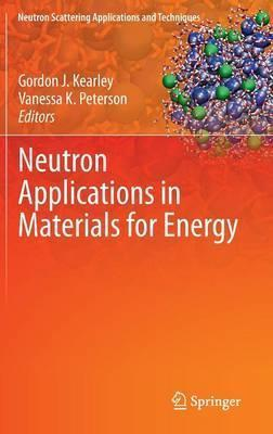 Neutron Applications in Materials for Energy
