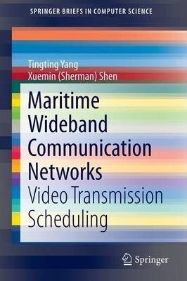 Maritime Wideband Communication Networks: Video Transmission Scheduling