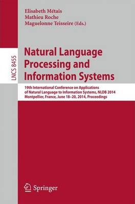 Natural Language Processing and Information Systems: 19th International Conference on Applications of Natural Language to Information Systems, NLDB 2014, Montpellier, France, June 18-20, 2014. Proceedings