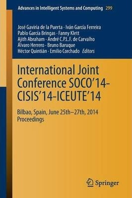 International Joint Conference SOCO'14-CISIS'14-ICEUTE'14  Bilbao, Spain, June 25th-27th, 2014, Proceedings