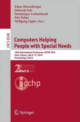 Computers Helping People with Special Needs: 14th International Conference, ICCHP 2014, Paris, France, July 9-11, 2014, Proceedings, Part II