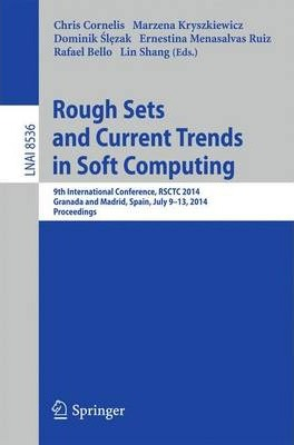 Rough Sets and Current Trends in Computing: 9th International Conference, RSCTC 2014, Granada and Madrid, Spain, July 9-13, 2014, Proceedings