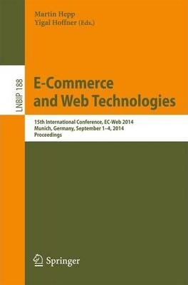 E-Commerce and Web Technologies: 15th International Conference, EC-Web 2014, Munich, Germany, September 1-4, 2014, Proceedings