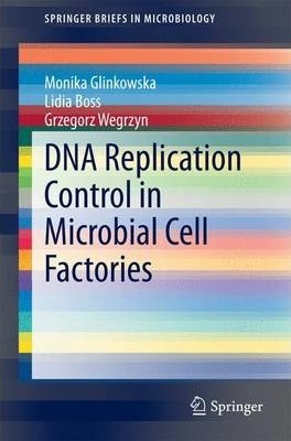 DNA Replication Control in Microbial Cell Factories