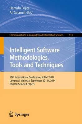 Intelligent Software Methodologies, Tools and Techniques: 13th International Conference, SoMeT 2014, Langkawi, Malaysia, September 22-24, 2014. Revised Selected Papers